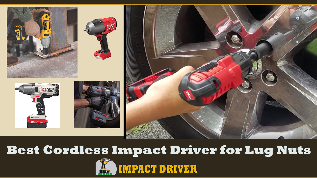 Best Cordless Impact Driver for Lug Nuts