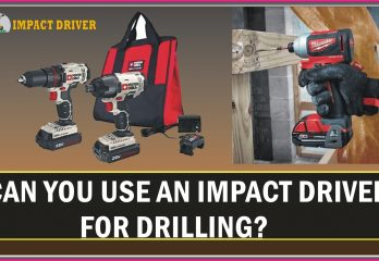 Can you use an impact driver for drilling?